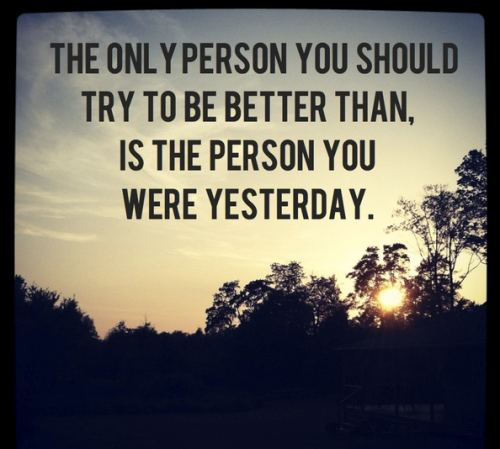 The-only-person-you-should-try-to-be-better-than-is-the-person-you-were-yesterday