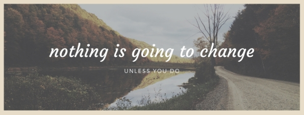 nothing is going to change